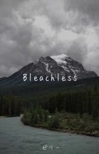 Bleachless ▸▸ Kellic by thevicandthekellin