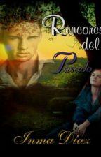 Rencores Del Pasado. by JaneMackenna