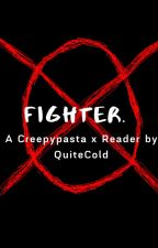 Fighter (Hoodie & Masky x Reader) by QuiteCold