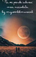 Nu vei pierde iubirea mea niciodată by my_worldmusical