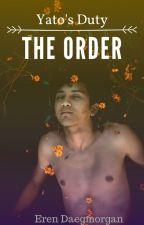 Yato's Duty: The Order by MySinsTonight