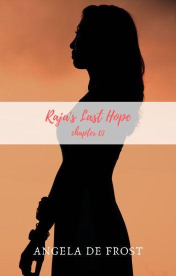 Raja's Last Hope #1