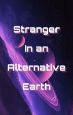 Stranger In An Alternative Earth by hellelysium
