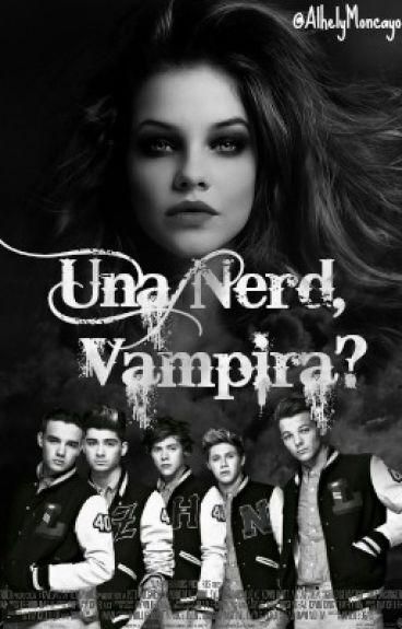 Una Nerd , ¿Vampira?