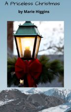 A Priceless Christmas by MarieHiggins