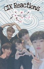 CIX REACTIONS by MaiDay101