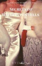 Secrets of Wellington Hills by Chipotlelover12