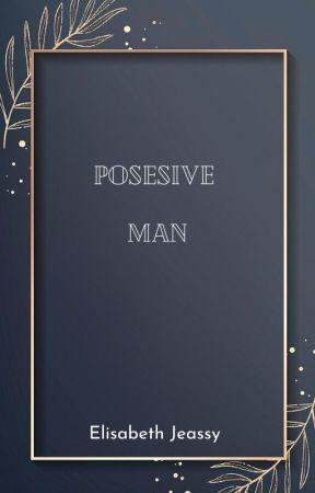 POSESIVE MAN by Elisabethjeassy