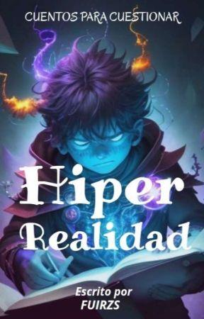 Hiperrealidad: Cuentos para cuestionar by FUIRZS