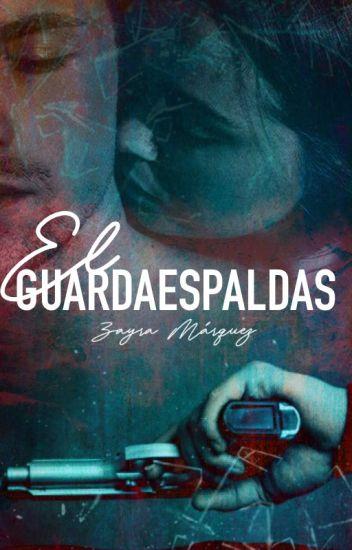El Guardaespaldas. © #Wattys2017 #PremiosWFW2017