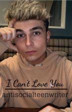 I Can't Love You... || Brooklyn Wyatt by antisocialteenwriter