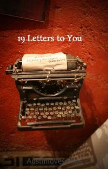 19 Letters to You by Austinlovesemos