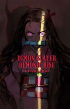 Demon Slayer:Kimetsu no yaiba: Demonic Rise by NezukoKamadoChan