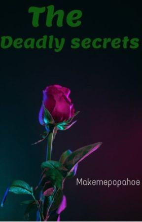 Deadly secrets  by makemepopahoe