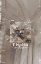 Ti Nychta by Bucin_dedeq