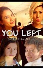 You Left ViceRylle by JMKarylleViceral
