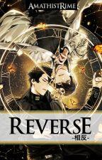REVERSE by AmathistRime