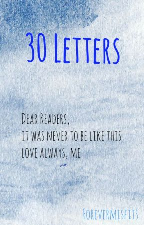 30 Letters by ForeverMisfits