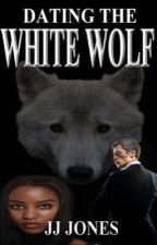 Dating The White Wolf (BWWM) by MindlessSwag20