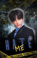 Hate You || Changjin by naribethlee