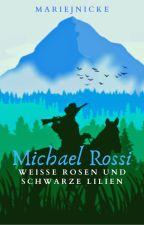 Michael Rossi -  weiße Rosen und schwarze Lilien (Graham Green #2) by MarieJnicke