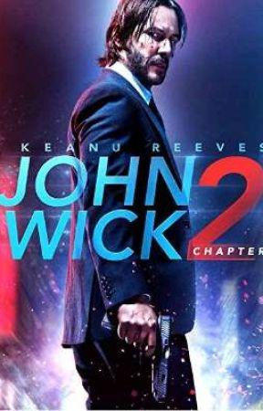 John Wick Chapter 2 (John Wick x Reader) by LayceJ25