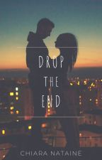 Drop the end by Nataineauteure
