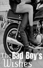 The Bad Boy's Wishes (DISCONTINUED) by nerds_R_us