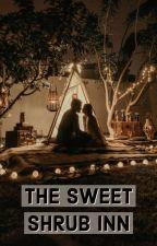 THE SWEET SHRUB INN by Hilah0810