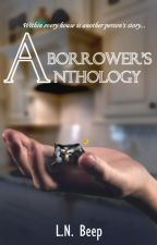 A Borrower's Anthology by LN-Beep