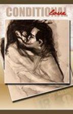 Conditional Love by victonara08thomas18