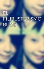 EL FILIBUSTERISMO BUOD by jhadecapacio