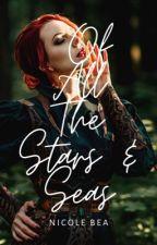 Of All The Stars & Seas by tidalbay
