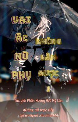 Đọc truyện [Xuyên Thư] Vai Ác Nữ Phụ Không Làm Được! - Tiểu Mục (小目)