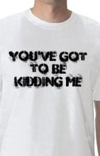 You Have Got To Be Kidding Me. (Jalec, JoYan, Myrves, Kiten) by WassupEarth