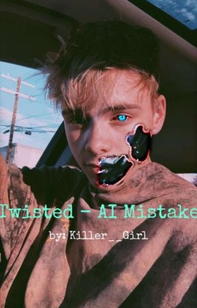 Twisted - AI Mistake (Jorbyn Messon) by Killer__Girl