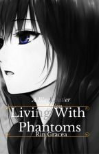 Living With Phantoms (Black Butler fanfic) by RinGracea