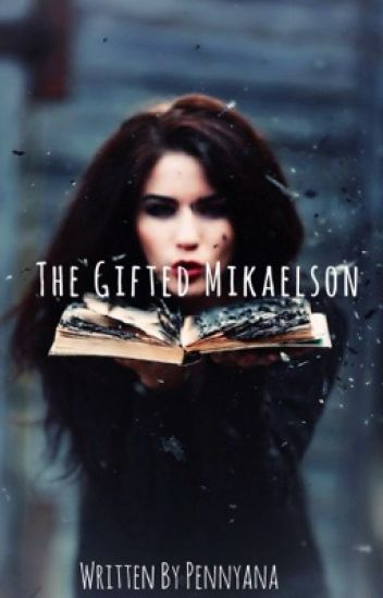 The Gifted Mikaelson