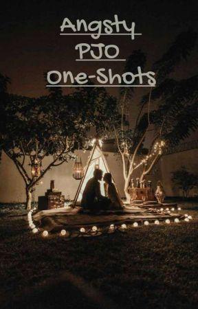 Angsty PJO One-Shots by packleaderBriggan13