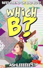 Which B? by Ashleeeeeey