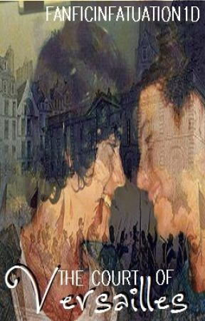 The Court of Versailles by FanficInfatuation1D