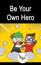Be Your Own Hero by graphic-hawk