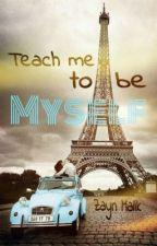 Teach me to be myself - Zayn Malik by Marissa1D