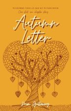 Autumn letter  •  single chapter by moon_himawari