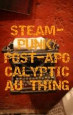 Steampunk/Post-Apocalyptic Au thing by Winged_Sky100