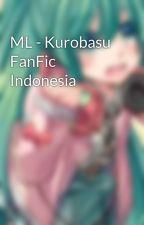 ML - Kurobasu FanFic Indonesia by renhatsune