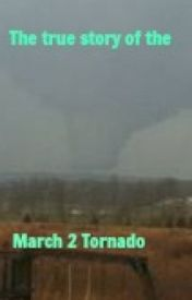 The True Story of the March 2 Tornado by silverfox5