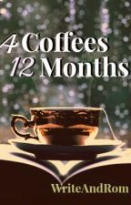 4 Coffees, 12 Months by WriteAndRom