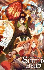 The 5th Hero: The Rising Of The Shield Hero Fanfic by Akazai