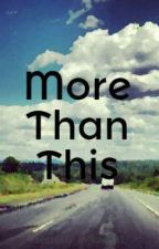 More Than This (ON HOLD) by fandomaniaa